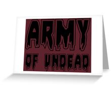 ARMY OF UNDEAD by Zombie Ghetto Greeting Card