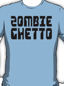 ZOMBIE GHETTO by Zombie Ghetto T-Shirt