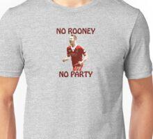 NO ROONEY NO PARTY Unisex T-Shirt