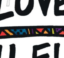 Love Above All Else Sticker