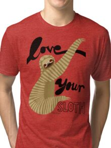 Love your sloth Tri-blend T-Shirt