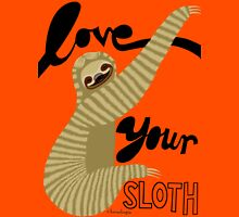 Love your sloth Unisex T-Shirt