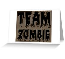 TEAM ZOMBIE by Zombie Ghetto Greeting Card