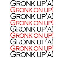 Gronk Up'a! Gronk on up! Photographic Print