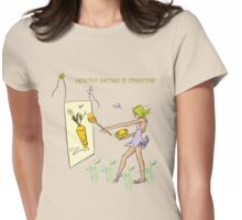 Healthy Eating is Creative! Womens Fitted T-Shirt