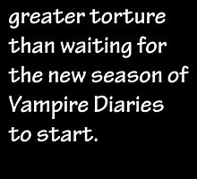 No Greater Torture - Vampire Diaries by CoppersMama