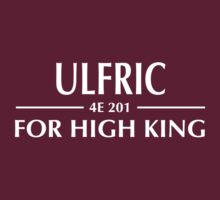Skyrim - Ulfric for High King - White Text T-Shirt