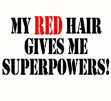 MY RED HAIR GIVES ME SUPERPOWERS! by fancytees
