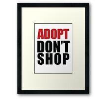 ADOPT - Don't Shop Framed Print