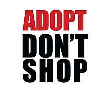 ADOPT - Don't Shop Photographic Print