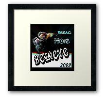 Believe in 2009 Framed Print