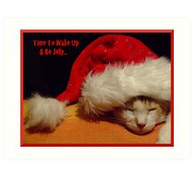 Time To Wake Up & Be Jolly... Art Print