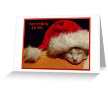 Time To Wake Up & Be Jolly... Greeting Card