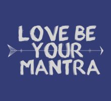 Love Be Your Mantra (Light) T-Shirt