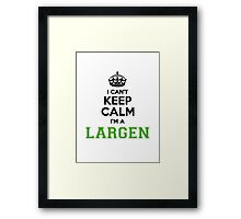 I cant keep calm Im a LARGEN Framed Print