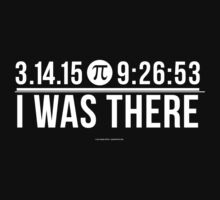 3.14.15 9:26:53 I Was There Pi Day T-Shirt