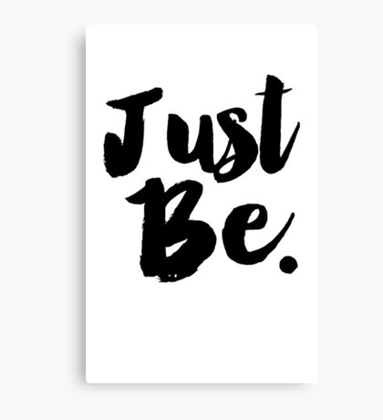 Just Be Black Typography Canvas Print