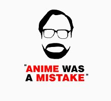 """Anime Was A Mistake"" - Black Design Unisex T-Shirt"