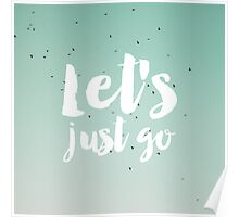 Lets just go Sky Photography / typography Poster