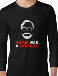 """""""Anime Was A Mistake"""" - White Design Long Sleeve T-Shirt"""