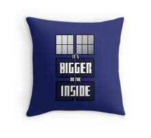 It's Bigger on the Inside Throw Pillow