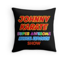 Johnny Karate super awesome musical explosion show Throw Pillow
