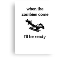 When the zombies come....Crossbow Canvas Print