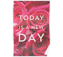 Today is a new day -  roses Poster