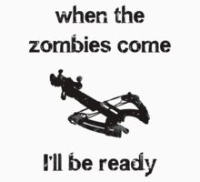 When the zombies come....Crossbow by ColaBoy