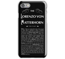Lorenzo Von Matterhorn - Black iPhone Case/Skin