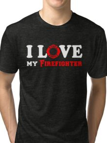 I Love my Firefighter (w/ red) Tri-blend T-Shirt