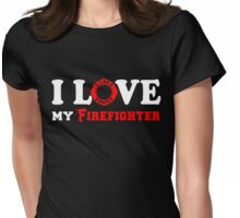 I Love my Firefighter (w/ red) Womens Fitted T-Shirt