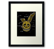 Five Nights at Freddy's Springtrap - It's Me Framed Print