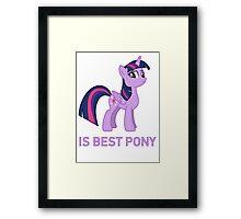 Twilight Sparkle Is Best Pony - MLP FiM - Brony Framed Print