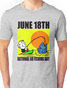 NATIONAL GO FISHING DAY Unisex T-Shirt