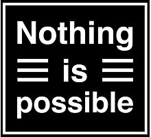 Nothing Is Possible Photographic Print