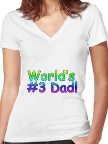 World's #3 Dad! Women's Fitted V-Neck T-Shirt