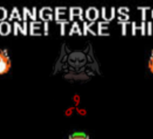 Take this its dangerous to go alone Binding of Isaac The mark Sticker