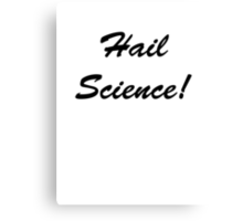 Hail Science! Canvas Print