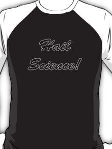 Hail Science! T-Shirt