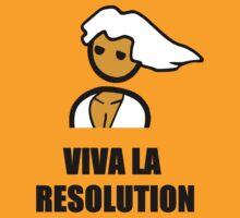 Viva La Resolution by Neon2610