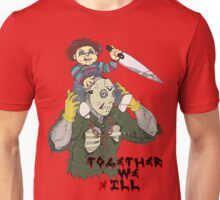 Chucky N Jason - Together We iLL (ReD ShirT Exclusive) Unisex T-Shirt