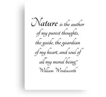 Nature is the author of my purest thoughts.....  Wordsworth Quote Canvas Print