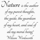 Nature is the author of my purest thoughts.....  Wordsworth Quote by Wild Mountains