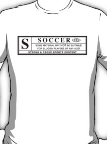 soccer warning label T-Shirt