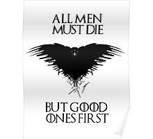 All men must die, but good ones first! - Game of Thrones - Black Version Poster
