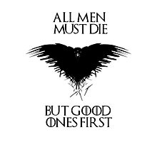 All men must die, but good ones first! - Game of Thrones - Black Version Photographic Print