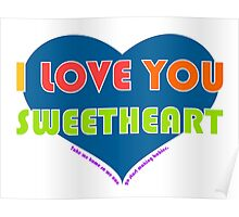 I love you sweetheart Poster