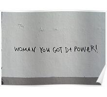 Woman you got da power Poster