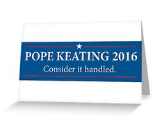 Pope - Keating 2016 / Scandal - Murder Campaign  Greeting Card